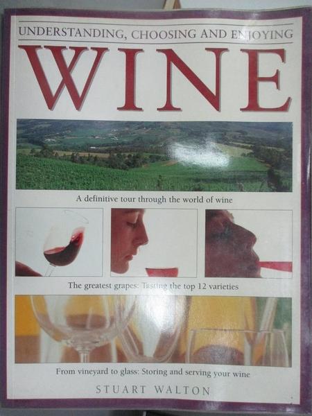 【書寶二手書T5/餐飲_WGO】UNDERSTANDING, CHOOSING AND ENJOYING WINE_ST