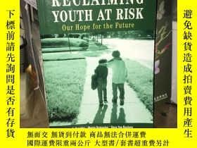 二手書博民逛書店Reclaiming罕見Youth at Risk: Our Hope for the Future [平装]
