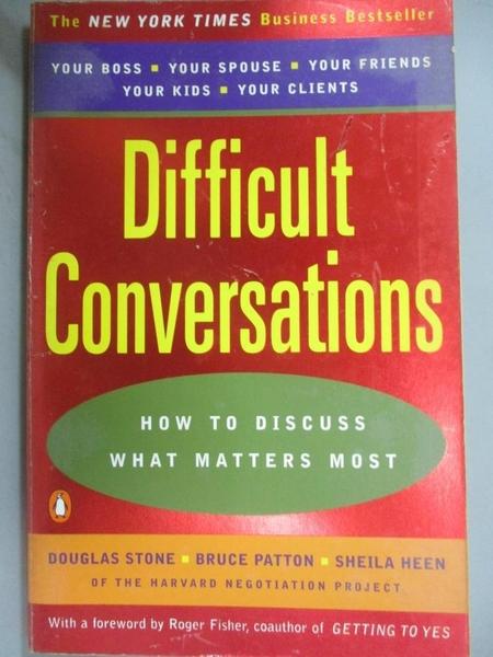 【書寶二手書T1/心理_OMK】Difficult Conversations-How to Discuss What..._Stone