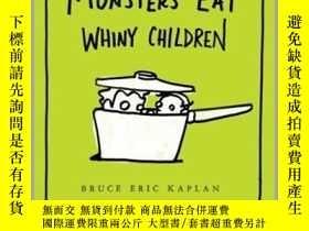 二手書博民逛書店Monsters罕見Eat Whiny ChildrenY362136 Courtesy of The A..