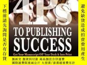 二手書博民逛書店4ps罕見To Publishing Success: Get Your Manuscript Off Your