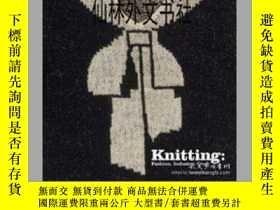 二手書博民逛書店【罕見】2012年出版 Knitting: Fashion, Industry, CraftY27248 Sa