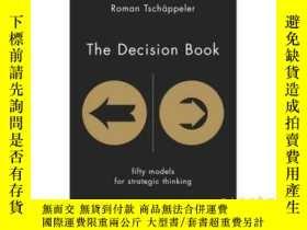 二手書博民逛書店決定——戰略思考的50種模式罕見英文原版 The Decision Book: Fifty Models for