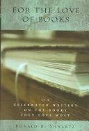 二手書《For the Love of Books: 115 Celebrated Writers on the Books They Love Most》 R2Y ISBN:0399144668