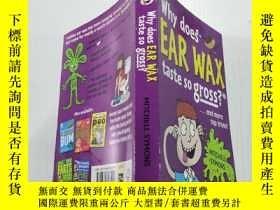 二手書博民逛書店Why罕見does ear wax Taste so gross:為什麽耳垢味道這麽難聞Y212829