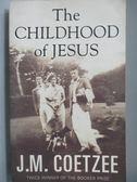 【書寶二手書T1/原文小說_OLK】The Childhood of Jesus_J. M. Coetzee
