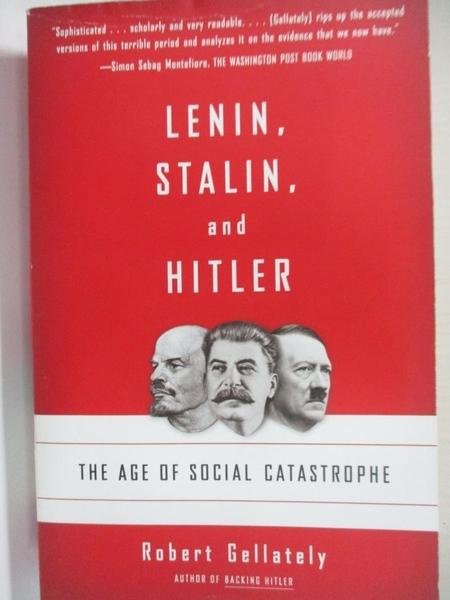 【書寶二手書T4/原文書_HY3】Lenin, Stalin, and Hitler: The Age of Social Catastrophe_Gellately, Robert
