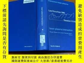 二手書博民逛書店Interaction罕見laser-plasma : Laser-plasma interactionY17
