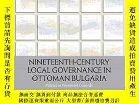 二手書博民逛書店Nineteenth-century罕見Local Governance In Ottoman Bulgaria奇
