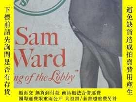 "二手書博民逛書店Sam罕見ward ""King of the lobby"" 英文"