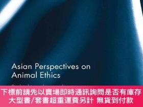 二手書博民逛書店Asian罕見Perspectives On Animal EthicsY255174 Neil Dalal