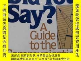 二手書博民逛書店What罕見Did You Say?A Guide to the