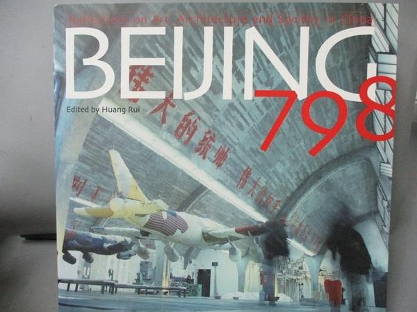 【書寶二手書T1/藝術_NOV】Beijing 798: Reflections On Art...In China_Rui