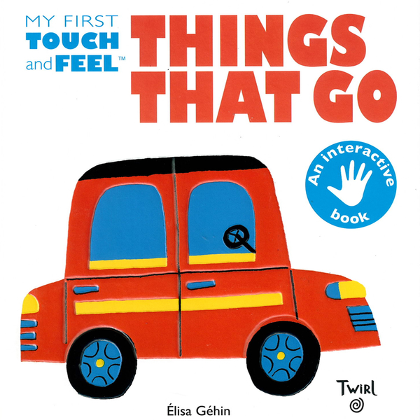 My First Touch And Feel Things That Go 我的第一本觸摸書:交通工具篇