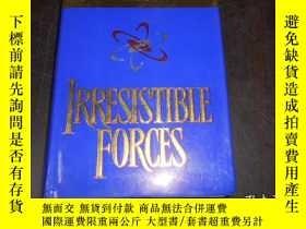 二手書博民逛書店IRRESISTIBLE罕見FORCES,1999年英文原版,精