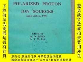 二手書博民逛書店polarized罕見proton ion sources(P634)Y173412
