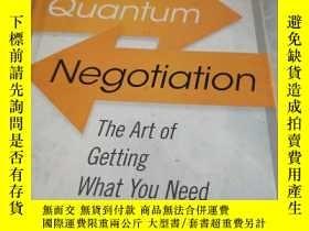 二手書博民逛書店Quantum罕見Negotiation: The Art of Getting What You Need;外文