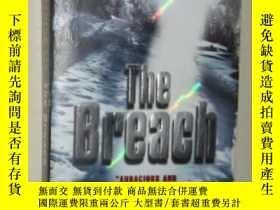 二手書博民逛書店【英語】原版英文小說罕見《 The Breach 》 Patri