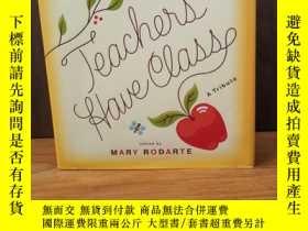 二手書博民逛書店Teachers罕見Have Class A TributeY1
