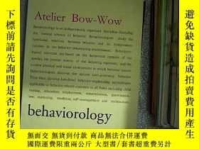 二手書博民逛書店Atelier罕見Bow-Wow: Behaviorology Bow Wow工作室:行為學Y203004