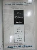 【書寶二手書T3/原文書_GOO】The Color of Water: A Black Man's Tribute To His White Mother_McBride, James