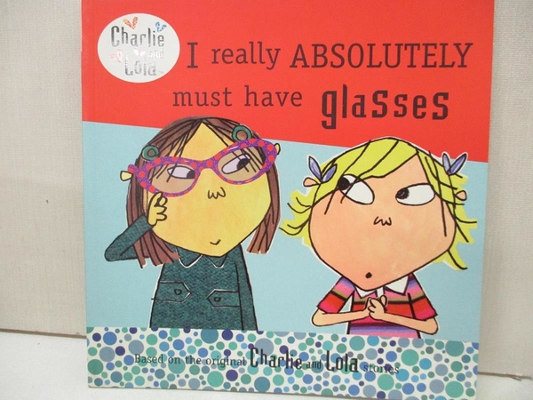 【書寶二手書T1/少年童書_C17】I Really Absolutely Must Have Glasses_Child, Lauren
