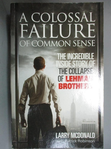 【書寶二手書T6/財經企管_JOH】COLOSSAL FAILURE OF COMMON SENSE_aa, Lawre