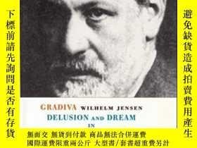 二手書博民逛書店Gradiva delusion罕見And Dream In Wilhelm Jensen s Gradiva