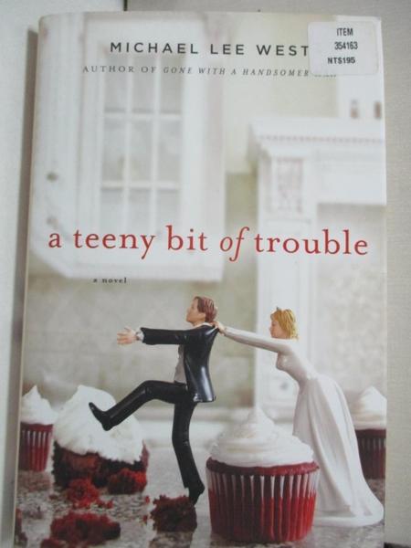 【書寶二手書T4/原文小說_DXP】A Teeny Bit of Trouble_West, Michael Lee