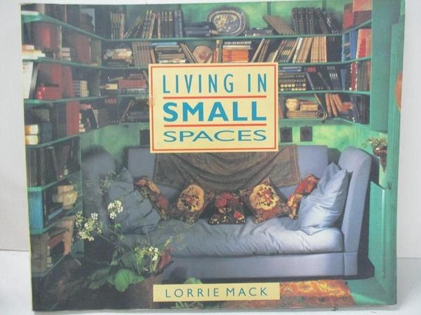 【書寶二手書T2/設計_D8B】Living in Small Spaces_Lorrie Mack