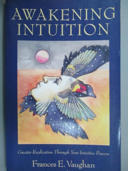 【書寶二手書T9/心理_KCX】Awakening Intuition_Vaughan, Frances E.