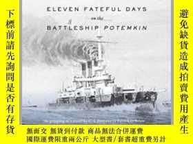 二手書博民逛書店Eleven罕見Fateful Days on the Battleship Potemkin決定波將金號戰艦命運