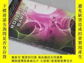 二手書博民逛書店Wake【36開罕見英文原版】Y16472 Robert J.Sawyer Penguin ISBN:9780