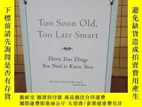 二手書博民逛書店Too罕見Soon Old, Too Late Smart: T