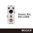 【非凡樂器】MOOER Triangle Buff破音Fuzz效果器/贈導線/公司貨
