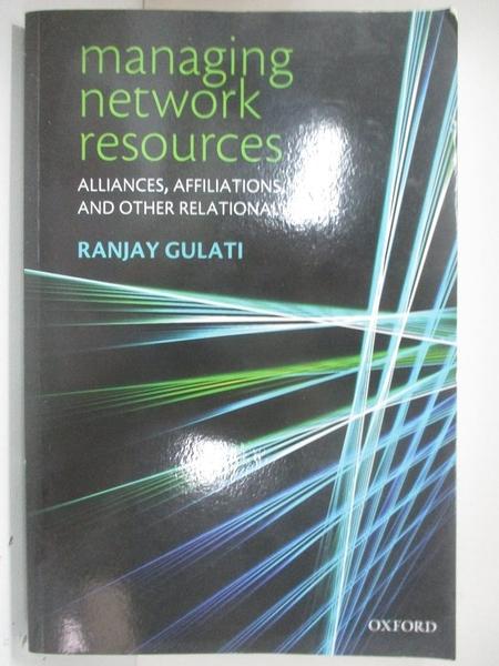【書寶二手書T1/財經企管_DXH】Managing Network Resources: Alliances, Affiliations…