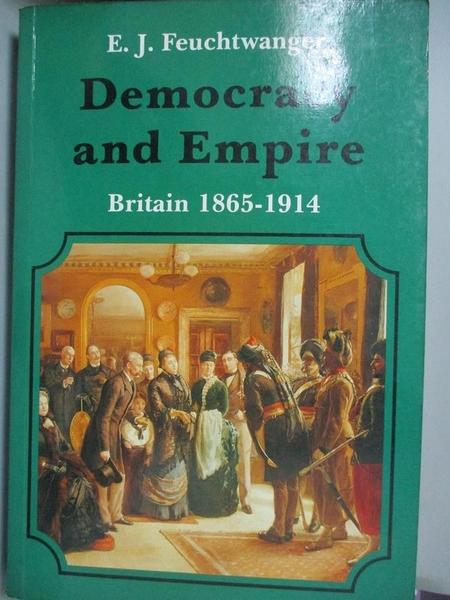 【書寶二手書T6/政治_YGY】Democracy and Empire_Feuchtwanger, E. J.
