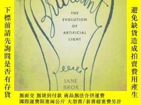 二手書博民逛書店Brilliant:罕見The Evolution of Artificial Light-輝煌:人造光的進化