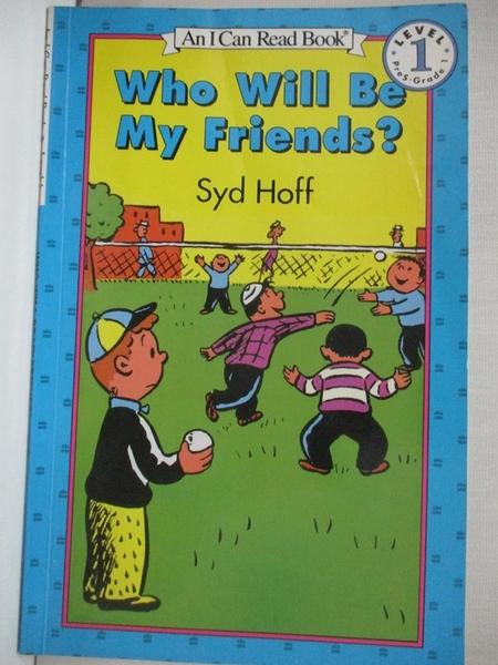 【書寶二手書T4/少年童書_IT3】Who Will Be My Friends_Hoff, Syd