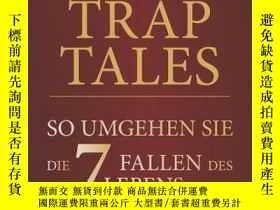 二手書博民逛書店Trap罕見Tales: So umgehen Sie die 7 Fallen des LebensY410