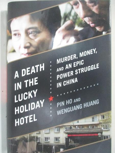 【書寶二手書T1/歷史_D3J】A Death in the Lucky Holiday Hotel: Murder, Money, and…