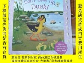 二手書博民逛書店Don t罕見Give Up, Duck!Y354667 Soft to touch Soft to touc