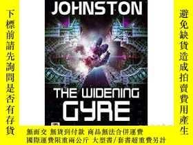 二手書博民逛書店The罕見Widening Gyre 擴大的環流 英文原版小說Y21066 Michael R. Johnst