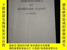 二手書博民逛書店AERODYNAMICS罕見OF SUPERSONIC FLIGHTY16149