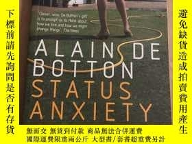 二手書博民逛書店ALAIN罕見DE BOTTON STATUS ANXIETY.