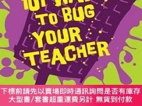 二手書博民逛書店101罕見Ways to Bug Your Teacher-101種方法來騷擾你的老師Y414958 Lee