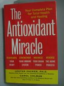 【書寶二手書T2/大學理工醫_YCZ】The Antioxidant Miracle-Your Complete Pla
