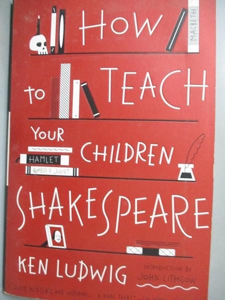 【書寶二手書T3/原文小說_XCH】How to Teach Your Children Shakespeare_Lud