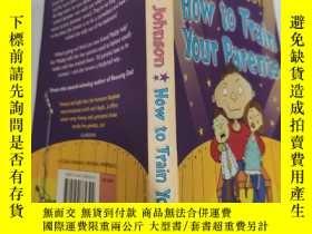二手書博民逛書店how罕見to train your parents 如何訓練你的父母.. Y200392