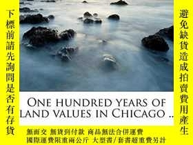 二手書博民逛書店One罕見Hundred Years Of Land Values In ChicagoY256260 Hom